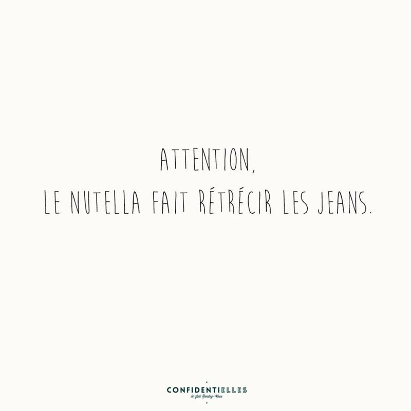 attention le nutella fait retrecir les jeans