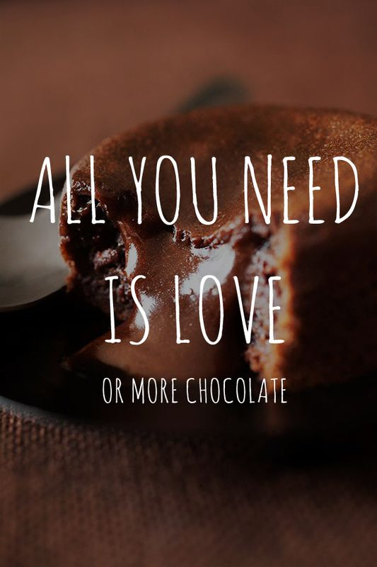 All you need is love, or more chocolate